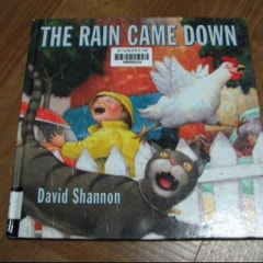 『The Rain Came Down 』